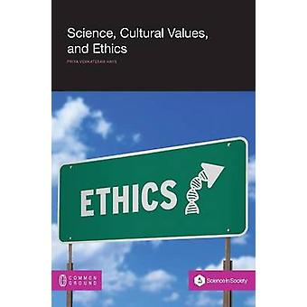Science Cultural Values and Ethics by Hays & Priya Venkatesan