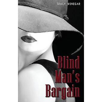 Blind Mans Bargain by Winegar & Tracy