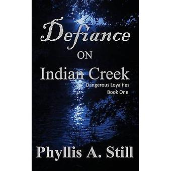 Defiance on Indian Creek by Still & Phyllis A.