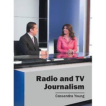 Radio and TV Journalism by Young & Cassandra