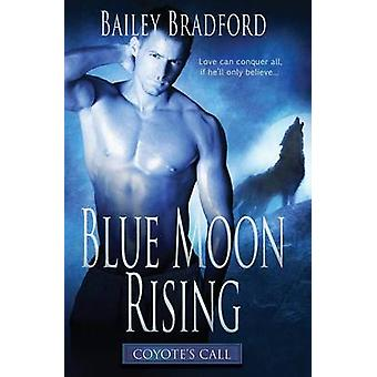 Coyotes Call Blue Moon Rising by Bradford & Bailey