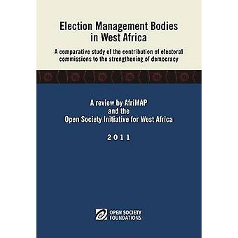 Election Management Bodies in West Africa. a Comparative Study of the Contribution of Electoral Commissions to the Strengthen by Fall & Ismaila Madior