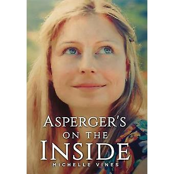 Aspergers on the Inside by Vines & Michelle