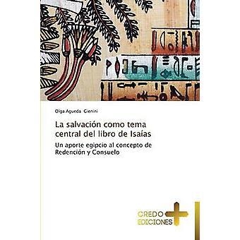 La Salvacion Como Tema Central del Libro de Isaias by Gienini Olga Agueda