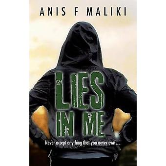 Lies In Me Never Accept Anything That You Never Own . . . . by Maliki & Anis F