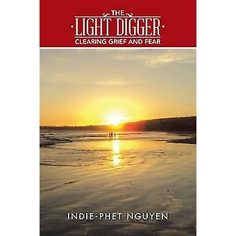 The Light Digger Clearing Grief and Fear by Nguyen & IndiePhet