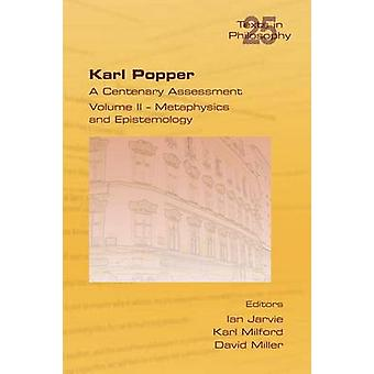 Karl Popper. A Centenary Assessment. Volume II  Metaphysics and Epistemology by Jarvie & Ian
