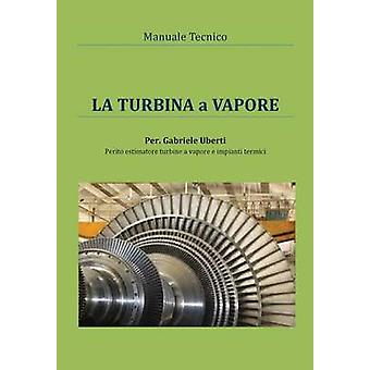 Manuale tecnico La turbina en vapore av Gabriele Uberti
