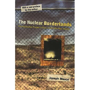 Nuclear Borderlands by Joseph Masco