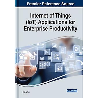 Internet of Things IoT Applications for Enterprise Productivity by Edited by Erdinc Koc