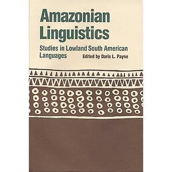Amazonian Linguistics - Studies in Lowland South American Languages by