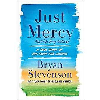 Just Mercy - A True Story of the Fight for Justice - Adapted for Young