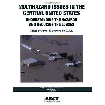 Multihazard Issues in the Central United States - Understanding the Ha