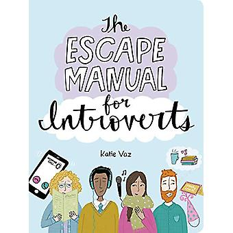 The Escape Manual for Introverts by Katie Vaz - 9781449493691 Book