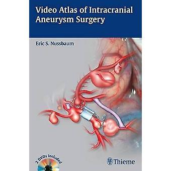 Video Atlas of Intracranial Aneurysm Surgery by Eric Nussbaum - 97816