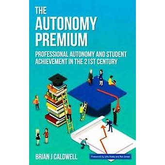 The Autonomy Premium - Professional Autonomy and Student Achievement i