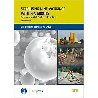 Stabilising Mine Workings with PFA Grouts - Environmental Code of Prac