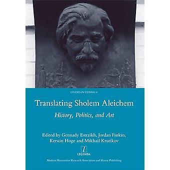 Translating Sholem Aleichem - History - Politics and Art by Gennady Es