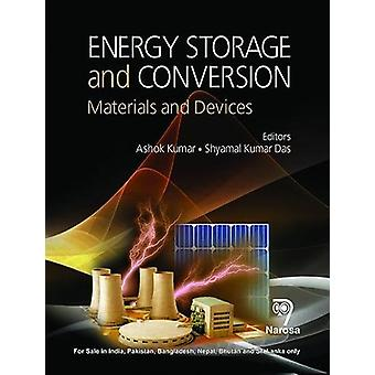 Energy Storage and Conversion - Materials and Devices by Ashok Kumar -