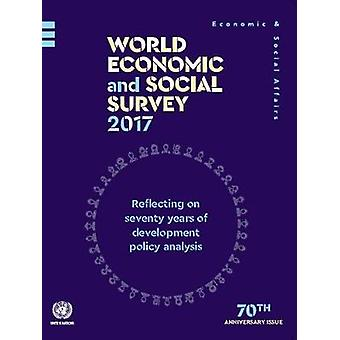 World economic and social survey 2017 - reflecting on seventy years of