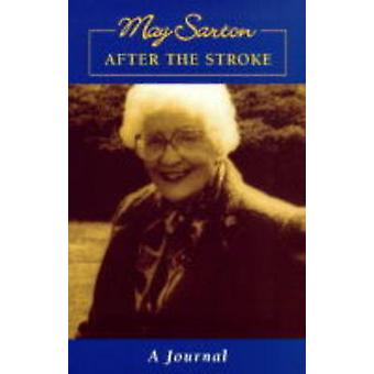 After the Stroke - A Journal (2nd Revised edition) by May Sarton - 978