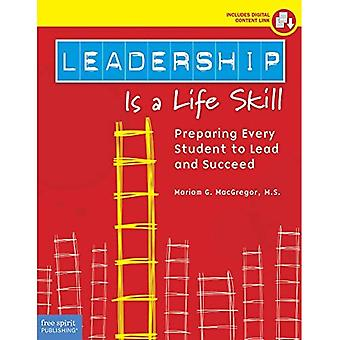 Leadership Is a Life Skill: Preparing Every Student to Lead and Succeed