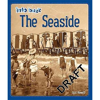 Info Buzz - History - The Seaside by Izzi Howell - 9781445164496 Book