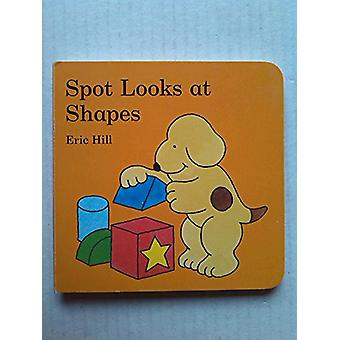 Spot Looks at Shapes by Eric Hill - 9780723266204 Book