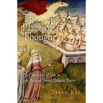 The Place of Thought - The Complexity of One in Late Medieval French D