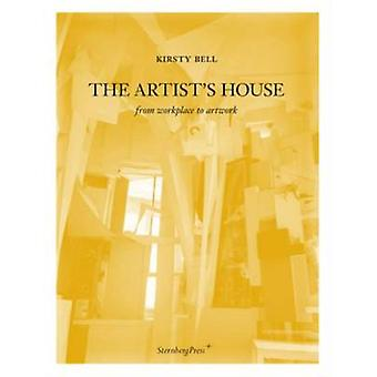 Kirsty Bell - the Artist's House - From Workplace to Artwork by Kirsty