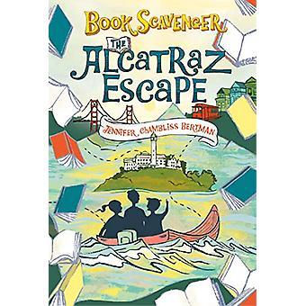 The Alcatraz Escape by Jennifer Chambliss Bertman - 9781250308702 Book