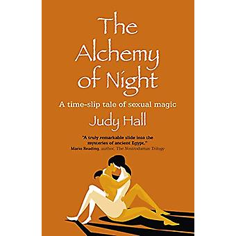 Alkemi of Night - Den - En tid-slip berättelse om sexuell magi av Judy Hall