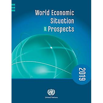 World economic situation and prospects 2019 by United Nations Departm