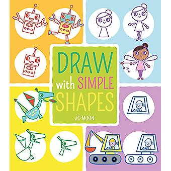 Draw with Simple Shapes by Jo Moon - 9781789501001 Book