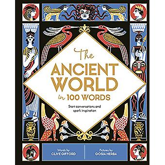 The Ancient World in 100 Words - Start conversations and spark inspira
