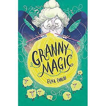 Granny Magic by Elka Evalds - 9781912626199 Book