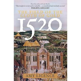 1520 The Field of the Cloth of Gold by Amy Licence