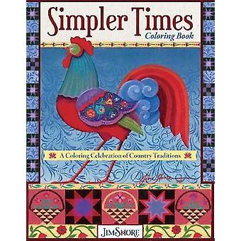 Simpler Times Kleurboek - Een kleuring viering van land Tradit