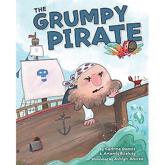 The Grumpy Pirate de Corinne Demas & Artemis Roehrig & Ashlyn Anstee