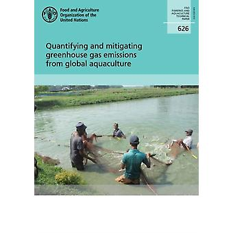 Quantifying and mitigating Greenhouse Gas emissions from global aquaculture by Food and Agriculture Organization
