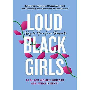 Loud Black Girls: 20 Mujeres Escritoras Negras Preguntan: ¿Qué's Next?