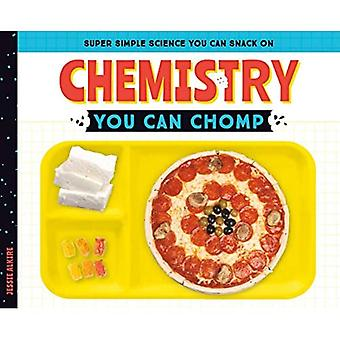Chemistry You Can Chomp (Super Simple Science You Can Snack on)