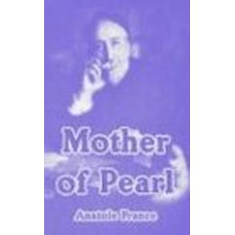 Mother of Pearl by Anatole France - 9781410105165 Book