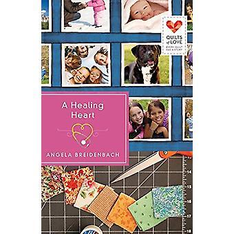A Healing Heart by Angela Breidenbach - 9781426752698 Book