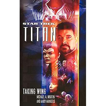 Titan #1 - Taking Wing - Taking Wing by Michael a Martin - 978147671105