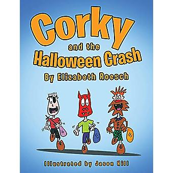 Corky and the Halloween Crash by Elizabeth Roesch - 9781489700124 Book