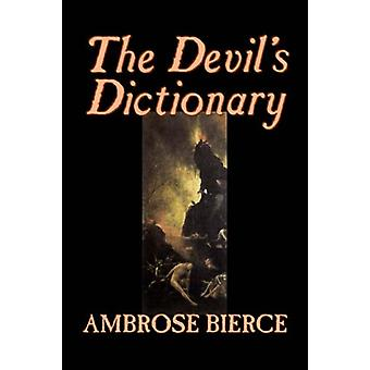 The Devil's Dictionary by Ambrose Bierce - 9781598186550 Book