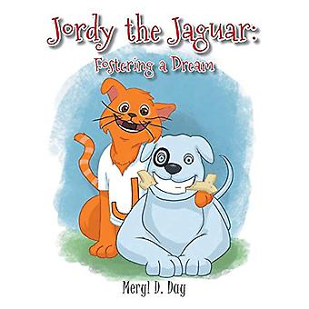 Jordy the Jaguar - Fostering a Dream by Meryl D Day - 9781684095438 Bo