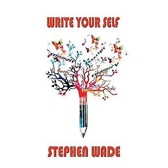 Write Your Self by Stephen Wade - 9781787051928 Book