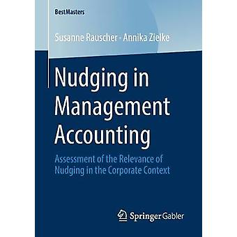 Nudging in Management Accounting - Nudgin merkityksellisyyden arviointi
